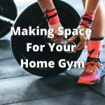 Making Space for your Home Gym